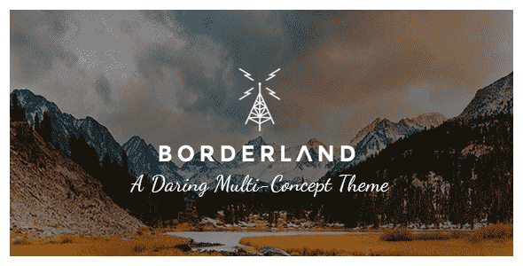 Borderland v1.11 – A Daring Multi-Concept WordPress Theme